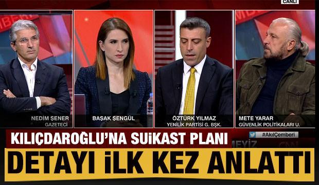 Yarar, Kılıçdaroğlu'na suikast planının detayını anlattı