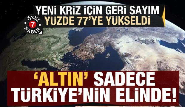 Yeni kriz için geri sayım başladı! Yüzde 77'ye yükseldi, 'Altın' Türkiye'nin elinde