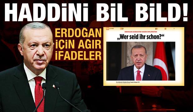 Alman Bild gazetesinden Erdoğan için küstah ifadeler