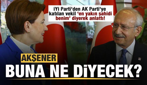 Akşener buna ne diyecek? İYİ Parti'den AK Parti'ye katılan vekil anlattı