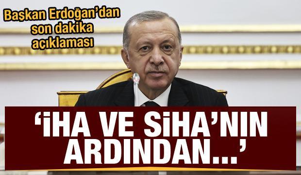 Cumhurbaşkanı Erdoğan açıkladı: İHA ve SİHA'nın ardından şimdi de...