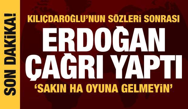 Son dakika! Erdoğan'dan Kılıçdaroğlu'na tepki, memurlara çağrı: Sakın ha oyuna gelmeyin