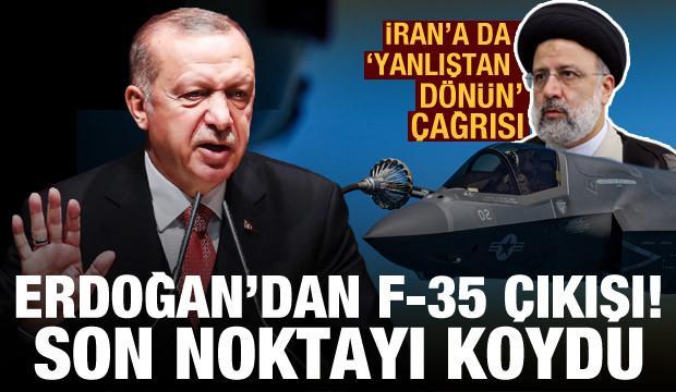 Erdoğan'dan son dakika F-35 açıklaması: Noktayı koydu! İran'a da 'yanlıştan dönün' çağrısı