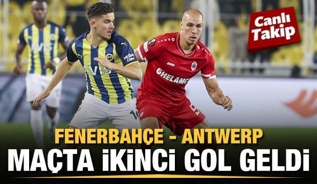 Fenerbahçe - Antwerp! CANLI