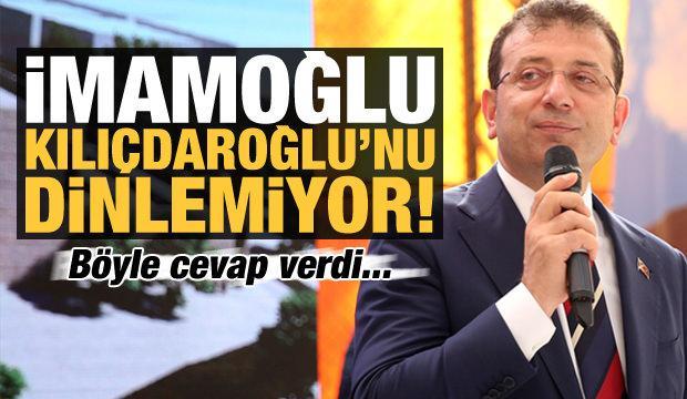 İmamoğlu, Kılıçdaroğlu'nu dinlemiyor! Böyle cevap verdi