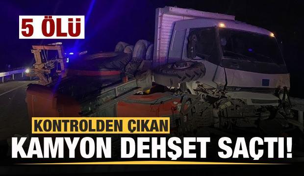 Kontrolden çıkan kamyon dehşet saçtı: 5 ölü