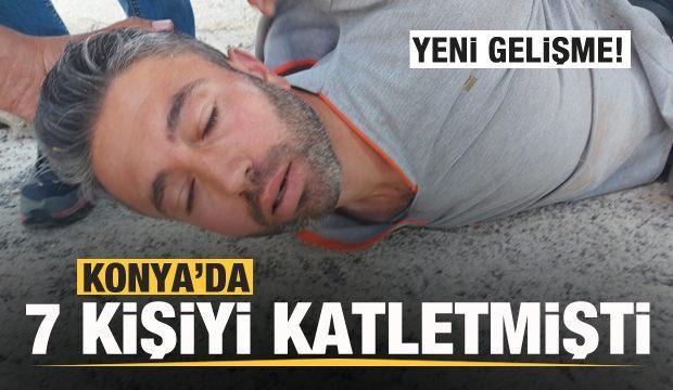 Konya'da aynı aileden 7 kişiyi katletmişti! Son dakika gelişmesi