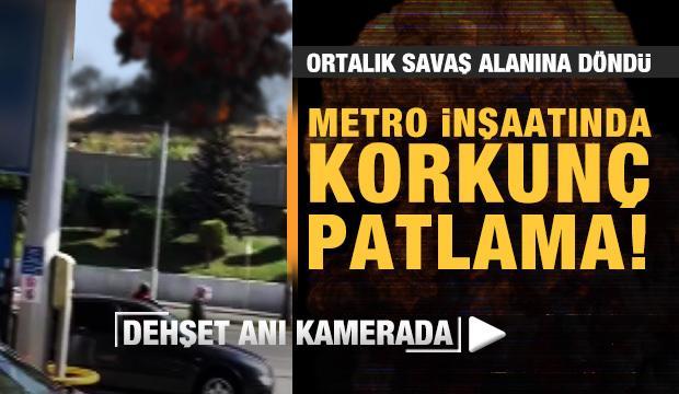 Metro inşaatında korkunç patlama! Ortalık savaş alanına döndü