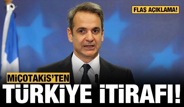 Miçotakis'ten flaş Türkiye itirafı!