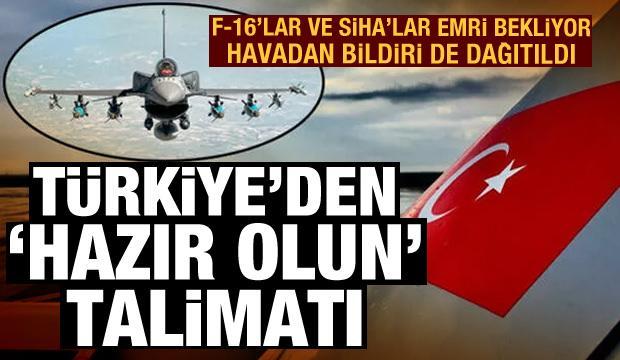 Havadan bildiri dağıtıldı! Türkiye'den 'operasyona hazır olun' talimatı