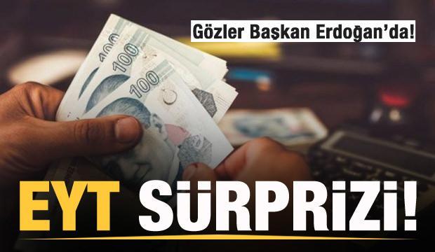 Son dakika EYT sürprizi! Gözler Başkan Erdoğan'da!