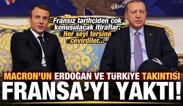 Son dakika: Fransız tarihçiden çarpıcı itiraflar! Macron'u Erdoğan takıntısı yaktı...