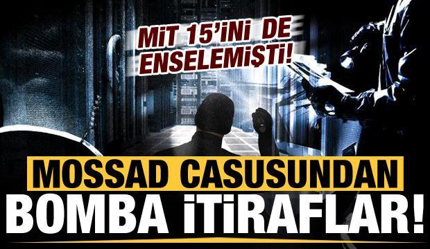 """Son dakika haberi: MİT'in yakaladığı """"MOSSAD"""" casusundan bomba itiraflar!"""