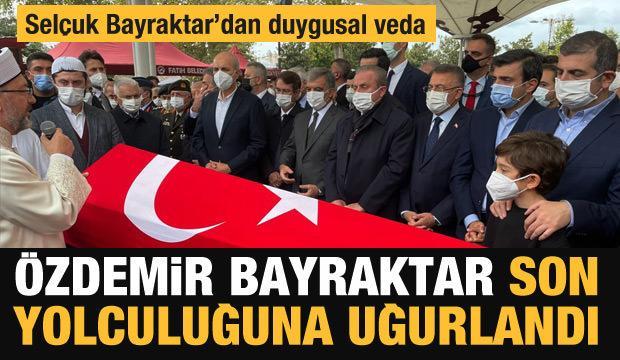 Son dakika haberi: Özdemir Bayraktar son yolculuğuna uğurlandı