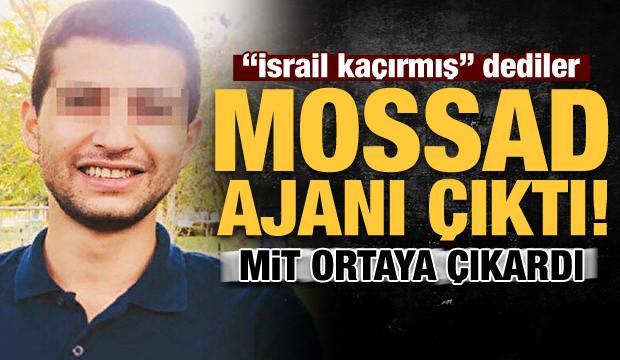 """Son dakika: """"İsrail kaçırmış"""" dediler, Mossad ajanı çıktı!"""