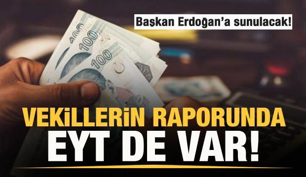 Vekillerin raporunda EYT de var! Başkan Erdoğan'a sunulacak!