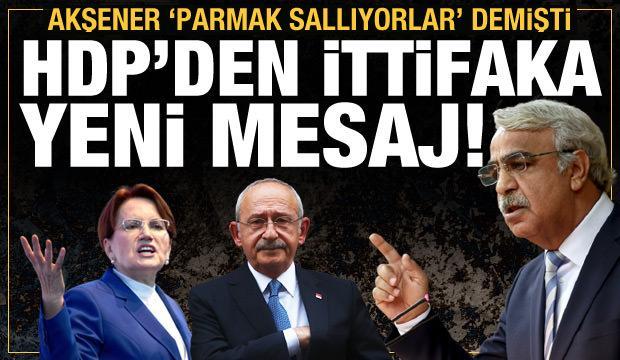 """Akşener """"Parmak sallıyorlar"""" demişti: HDP'den ittifaka bir mesaj daha"""