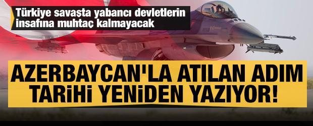 Azerbaycan'la atılan adım tarihi yeniden yazıyor! Türkiye savaşta yabancı devletlere muhtaç kalmayacak