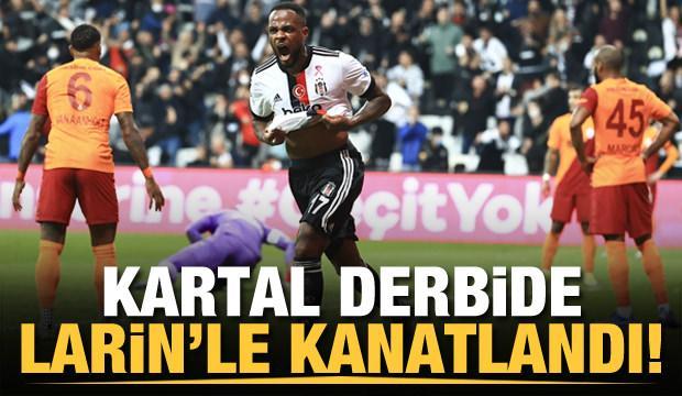 Beşiktaş derbide Larin'le kanatlandı!