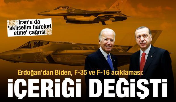 Erdoğan'dan Biden, F-35 ve F-16 açıklaması: İçeriği değişti! Bir çağrı da İran'a