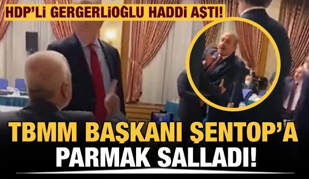HDP'li Gergerlioğlu haddi aştı: TBMM Başkanı Şentop'a parmak salladı