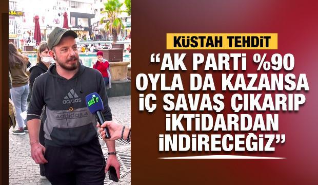 Küstah tehdit: 2023'te AK Parti %90 oyla da gelse iç savaş çıkarıp iktidardan indireceğiz