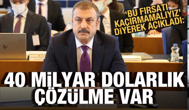 Merkez Bankası Başkanı Kavcıoğlu duyurdu: 40 milyar dolarlık çözülme var