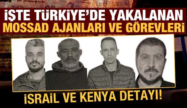 MİT'in yakaladığı 15 Mossad ajanının fotoğrafları yayınlandı: İsrail ve Kenya detayı