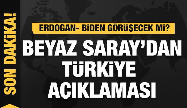 SON DAKİKA; Beyaz Saray'dan Türkiye açıklaması: Erdoğan- Biden görüşecek mi?