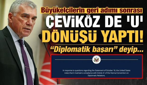 """Son dakika: Büyükelçilerin geri adımı sonrası CHP'li Çeviköz de anında """"U"""" dönüşü yaptı!"""
