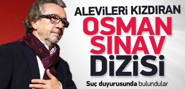 Osman Sınav dizisine Alevilerden suç duyurusu!