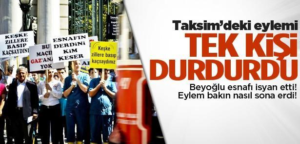 Esnafın Gezi Parkı eylemini 1 kişi durdurdu