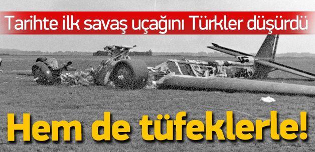 İlk savaş uçağını da Türkler düşürdü