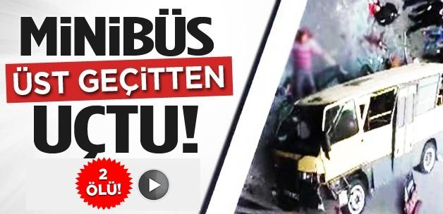 İstanbul'da minibüs üst geçitten uçtu