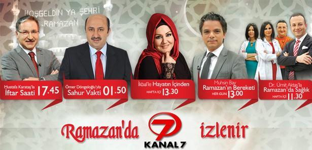 Ramazan'da Kanal 7 izlenir